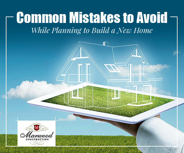Avoid Common Mistakes for Construction of New Home